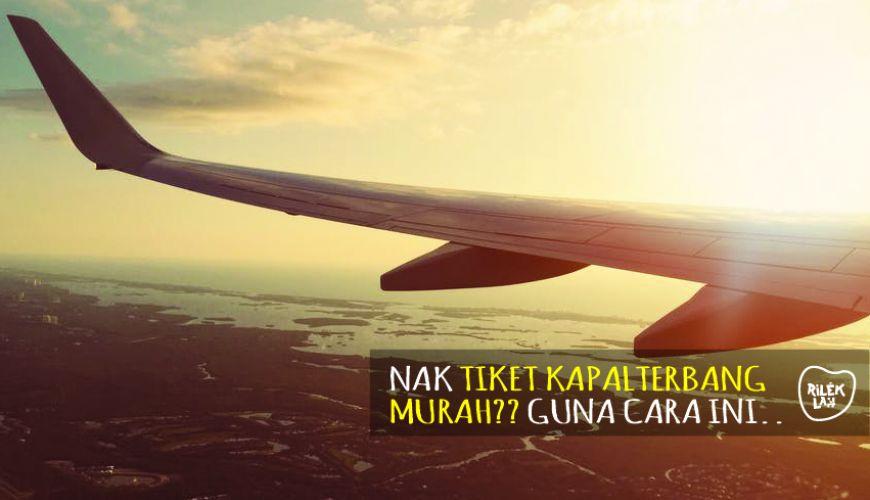 Tips Nak Beli Tiket Kapal Terbang Untuk Dapatkan Harga Murah